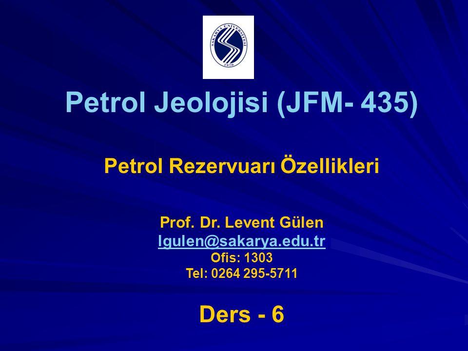 Petrol Jeolojisi (JFM- 435) Petrol Rezervuarı Özellikleri