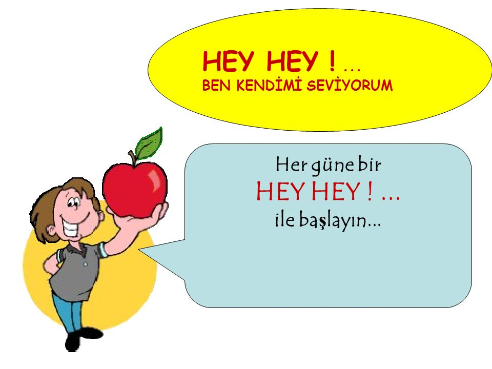 HEY HEY ! ... HEY HEY ! ... Her güne bir ile başlayın...