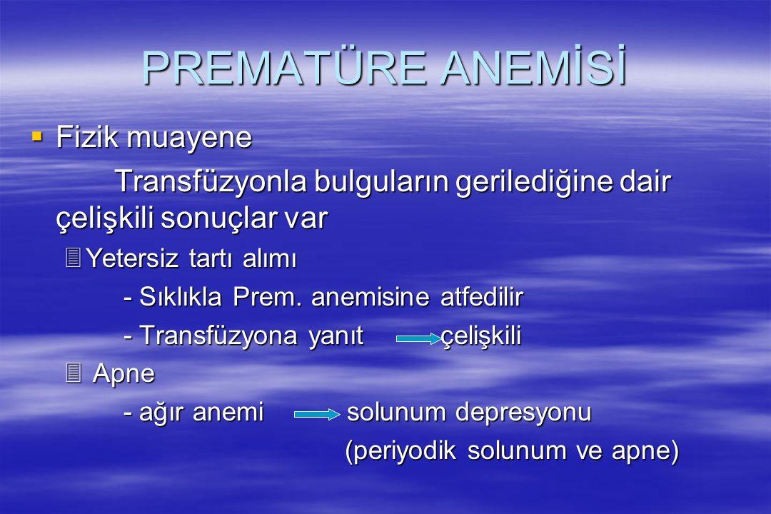 PREMATÜRE ANEMİSİ Fizik muayene