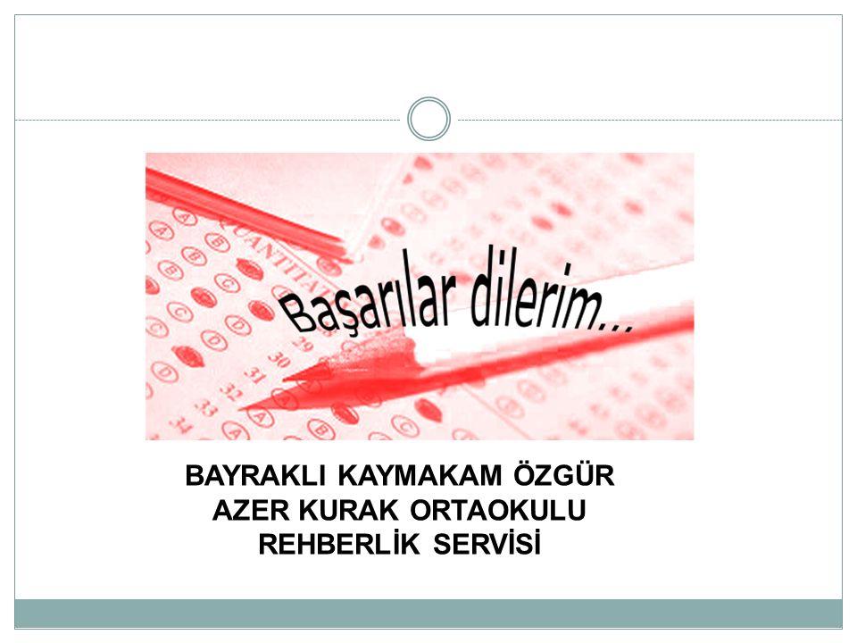 BAYRAKLI KAYMAKAM ÖZGÜR AZER KURAK ORTAOKULU REHBERLİK SERVİSİ