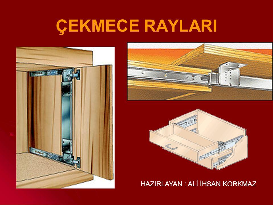 ÇEKMECE RAYLARI
