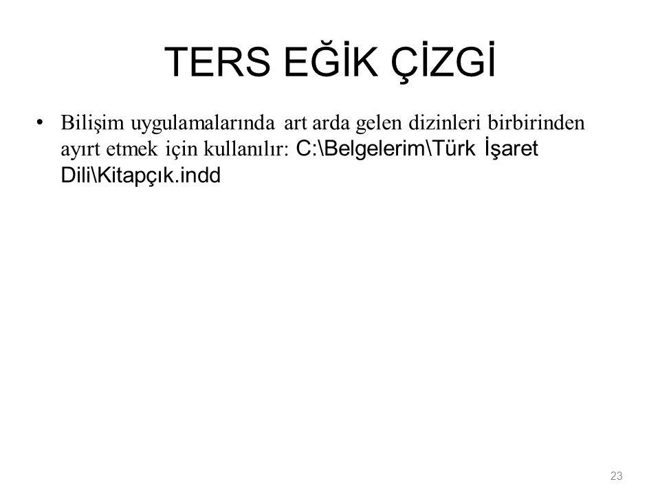 TERS EĞİK ÇİZGİ
