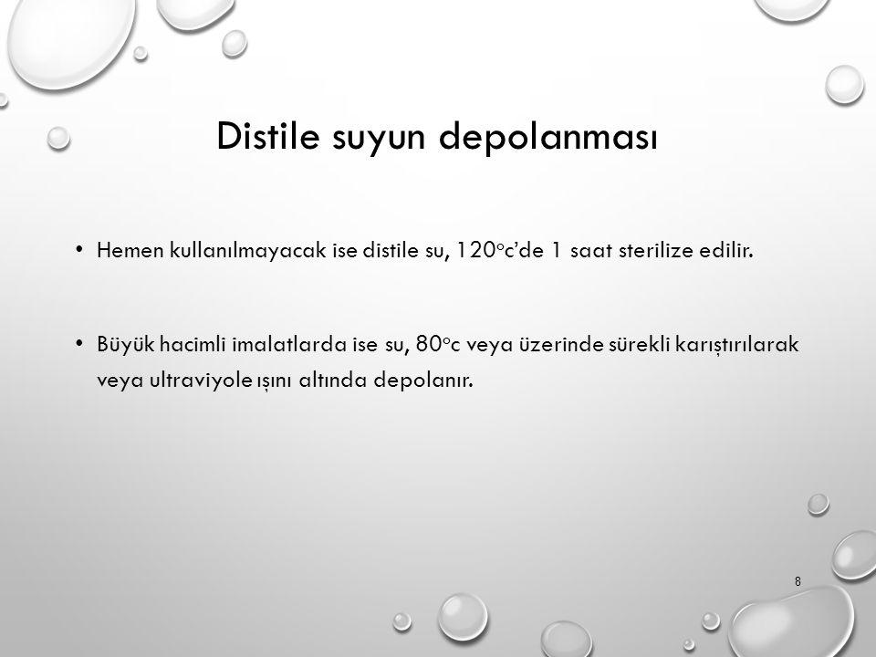 Distile suyun depolanması
