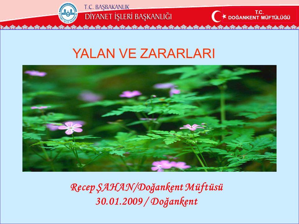 T.C. DOĞANKENT MÜFTÜLÜĞÜ Recep ŞAHAN/Doğankent Müftüsü