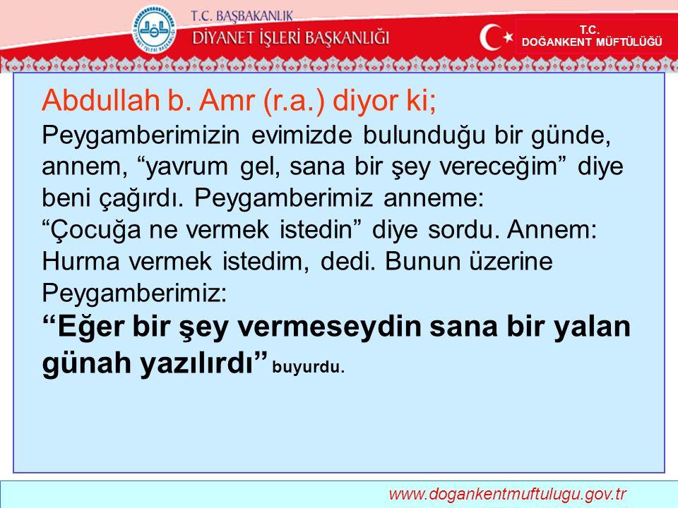 Abdullah b. Amr (r.a.) diyor ki;