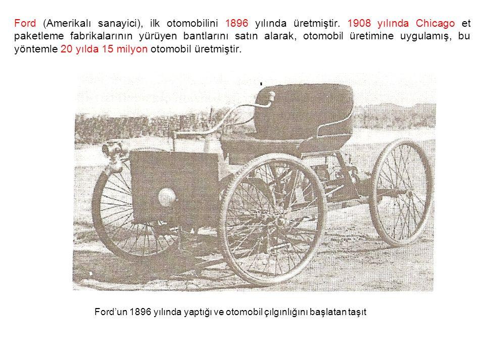 Ford (Amerikalı sanayici), ilk otomobilini 1896 yılında üretmiştir