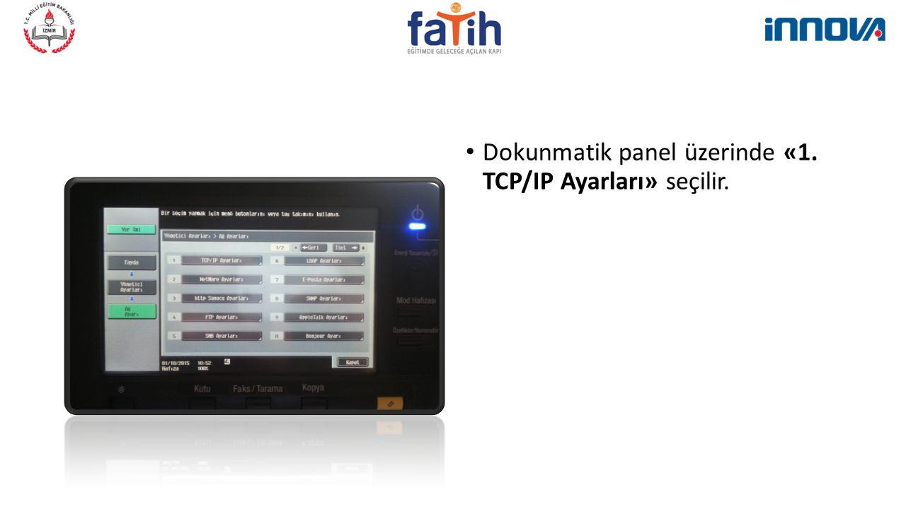 Dokunmatik panel üzerinde «1. TCP/IP Ayarları» seçilir.