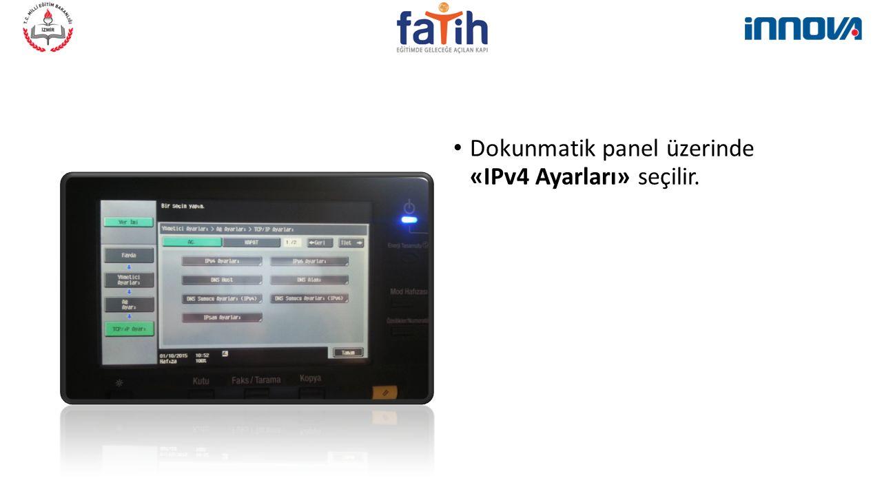 Dokunmatik panel üzerinde «IPv4 Ayarları» seçilir.