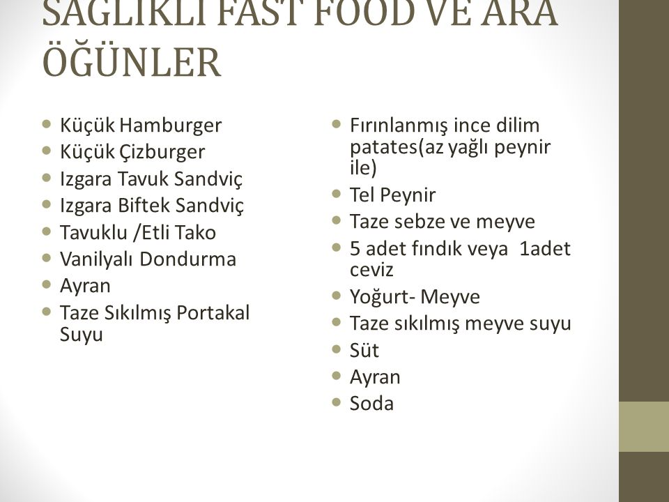 SAĞLIKLI FAST FOOD VE ARA ÖĞÜNLER