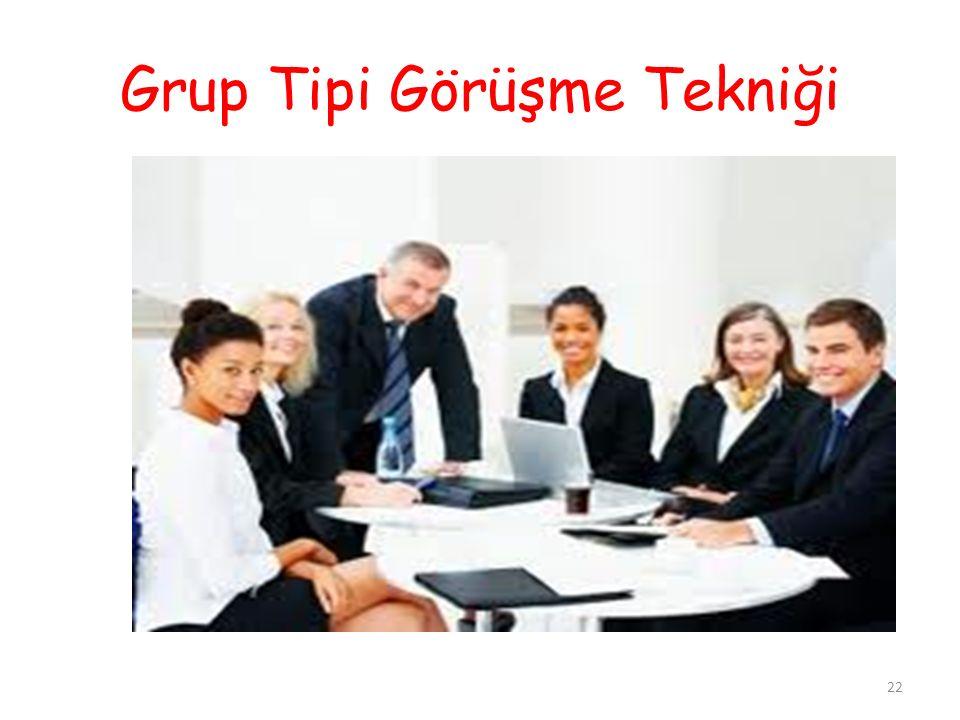 Grup Tipi Görüşme Tekniği