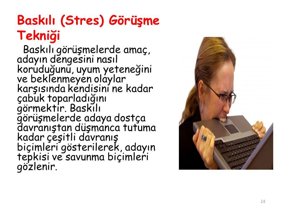 Baskılı (Stres) Görüşme Tekniği