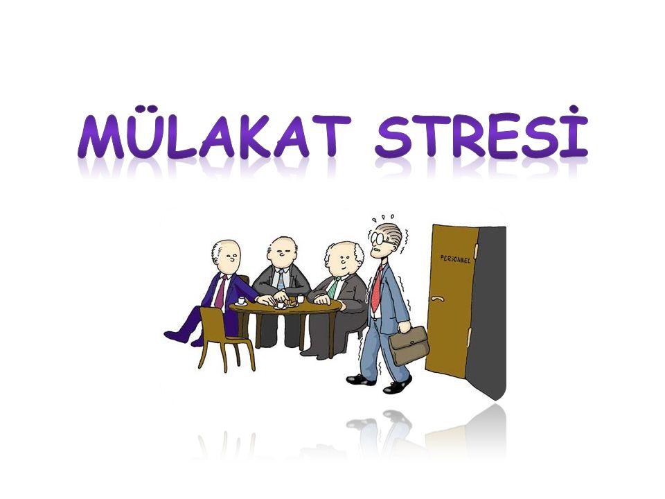 MÜLAKAT STRESİ