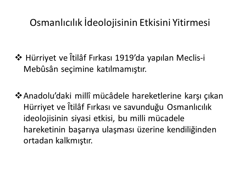 Osmanlıcılık İdeolojisinin Etkisini Yitirmesi