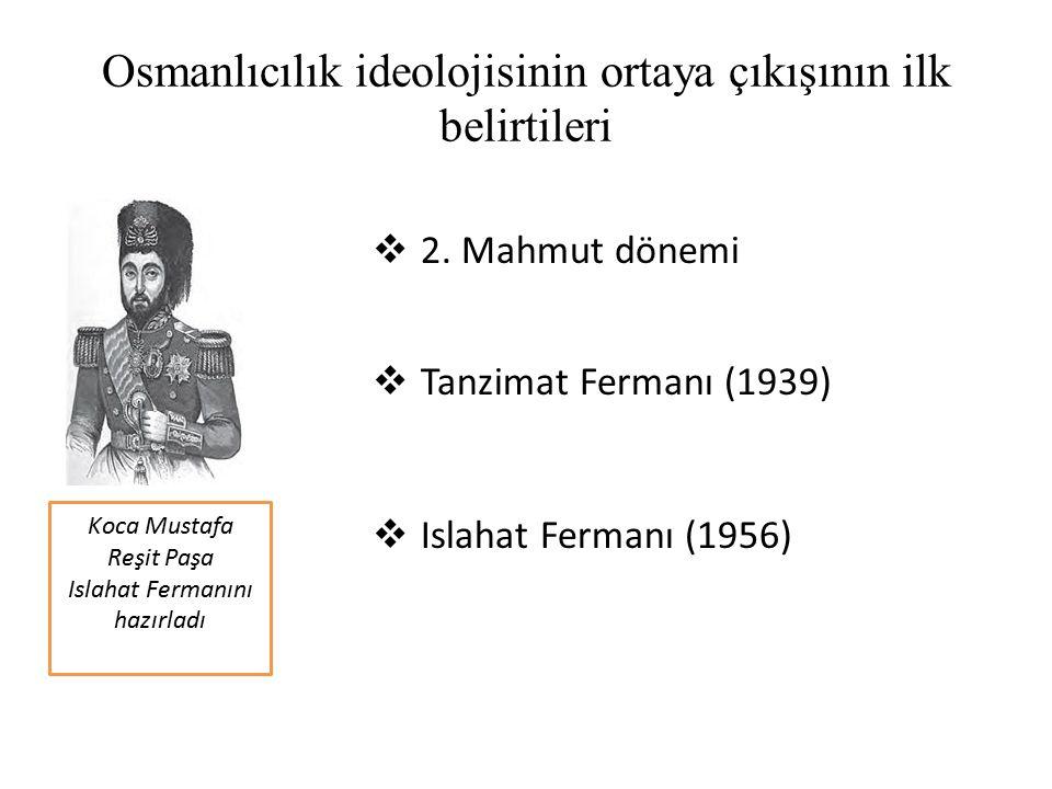 Osmanlıcılık ideolojisinin ortaya çıkışının ilk belirtileri