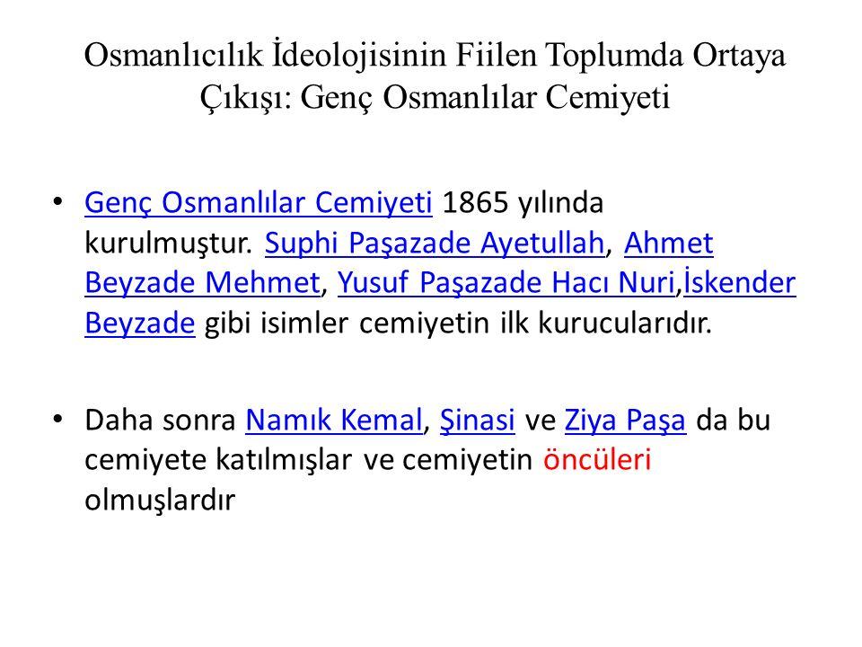 Osmanlıcılık İdeolojisinin Fiilen Toplumda Ortaya Çıkışı: Genç Osmanlılar Cemiyeti