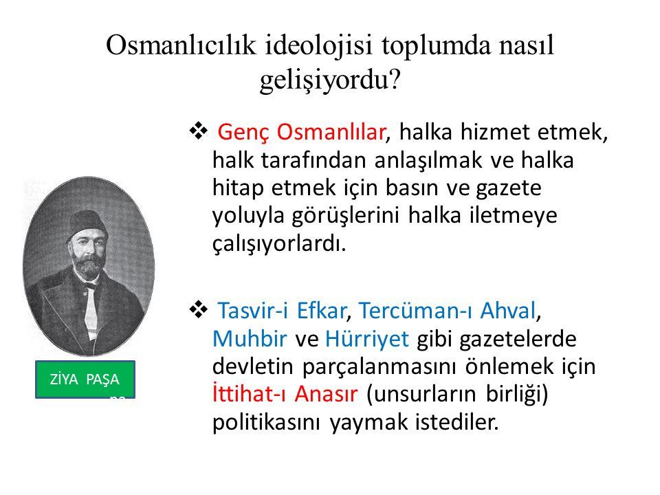 Osmanlıcılık ideolojisi toplumda nasıl gelişiyordu