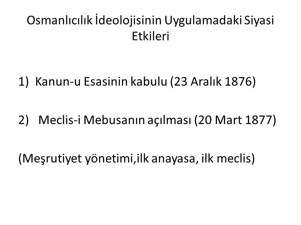 Osmanlıcılık İdeolojisinin Uygulamadaki Siyasi Etkileri
