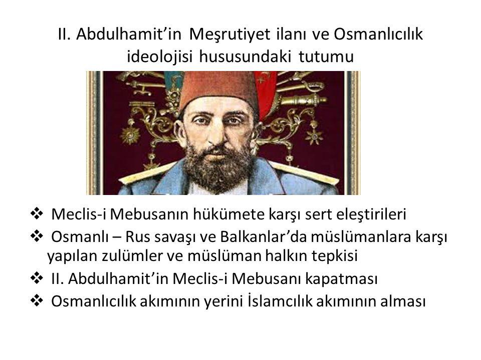 II. Abdulhamit'in Meşrutiyet ilanı ve Osmanlıcılık ideolojisi hususundaki tutumu