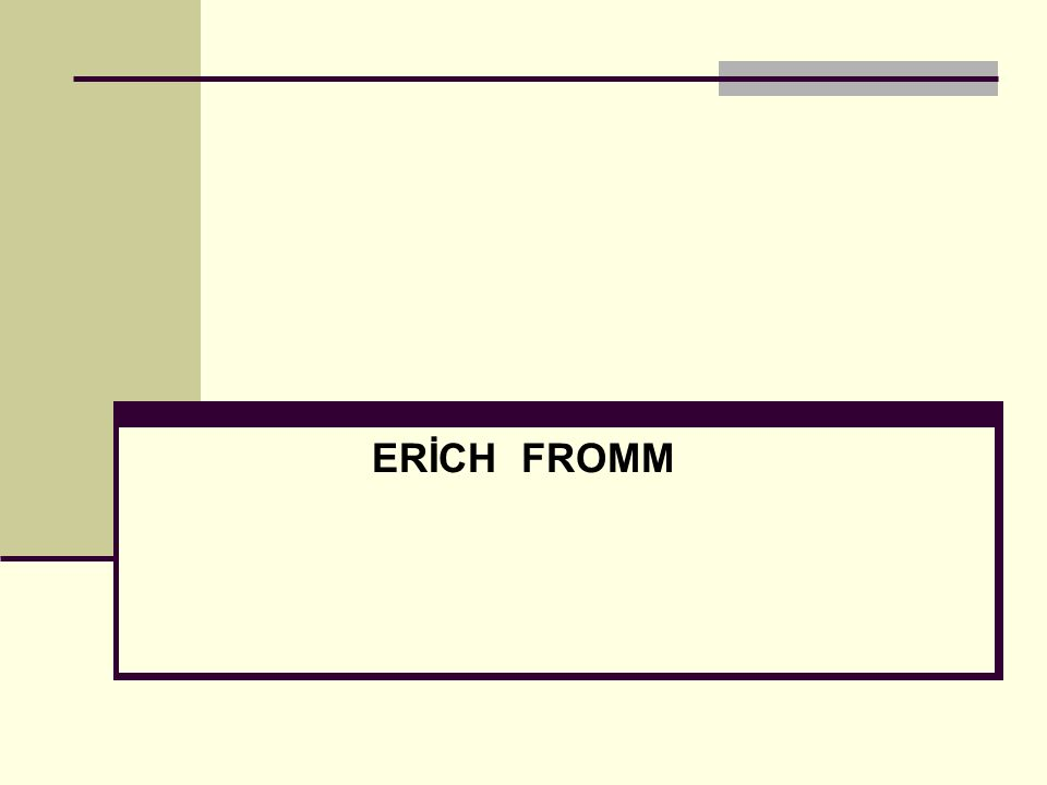 ERİCH FROMM