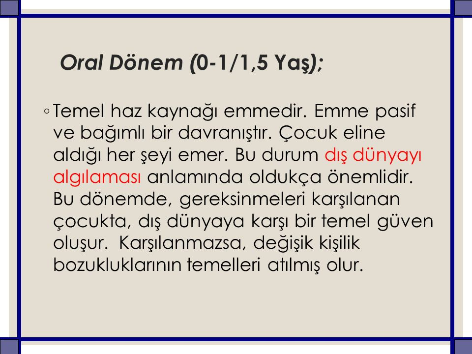 Oral Dönem (0-1/1,5 Yaş);