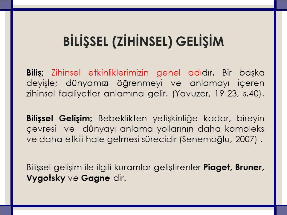 BİLİŞSEL (ZİHİNSEL) GELİŞİM