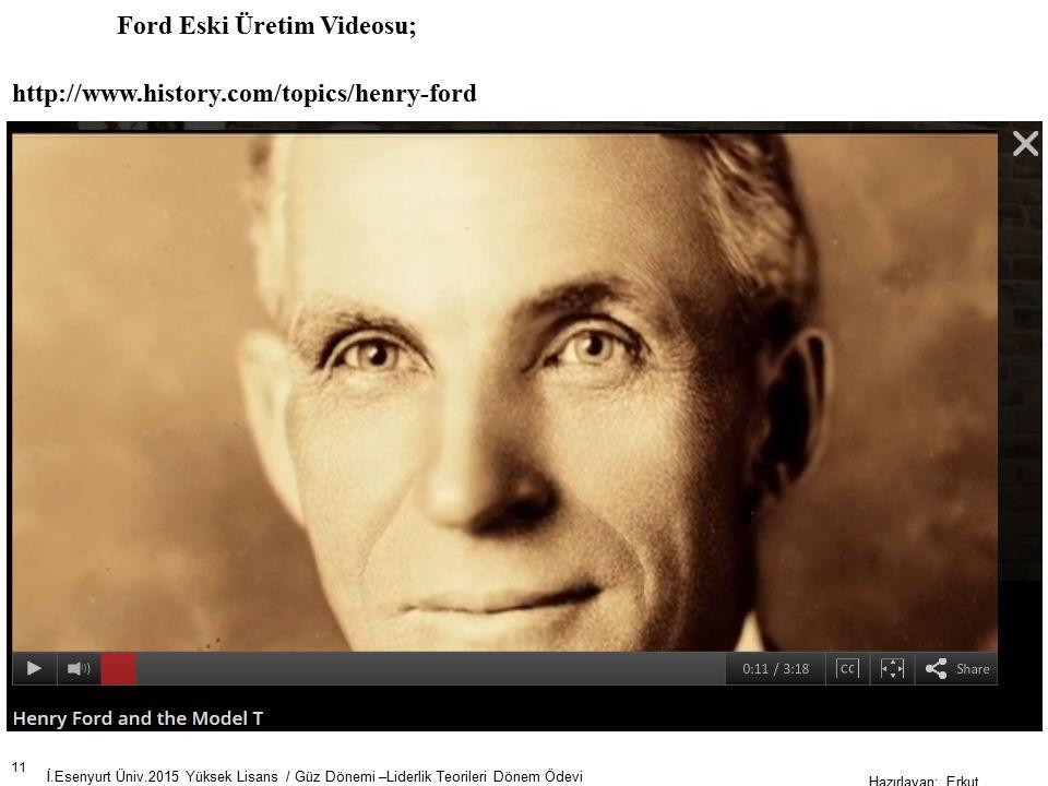 Ford Eski Üretim Videosu; http://www.history.com/topics/henry-ford