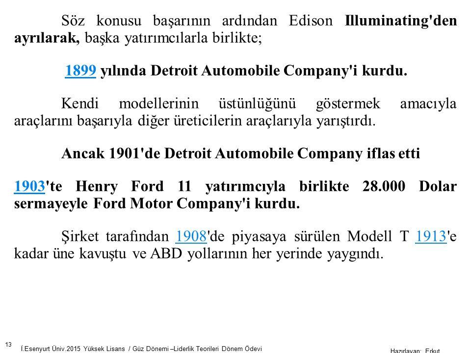 1899 yılında Detroit Automobile Company i kurdu.