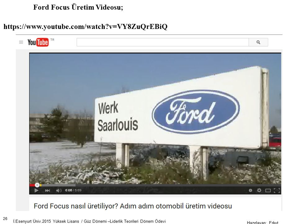 Ford Focus Üretim Videosu; https://www.youtube.com/watch v=VY8ZuQrEBiQ