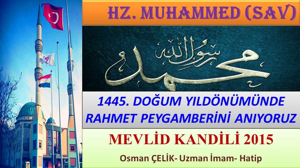 RAHMET PEYGAMBERİNİ ANIYORUZ Osman ÇELİK- Uzman İmam- Hatip