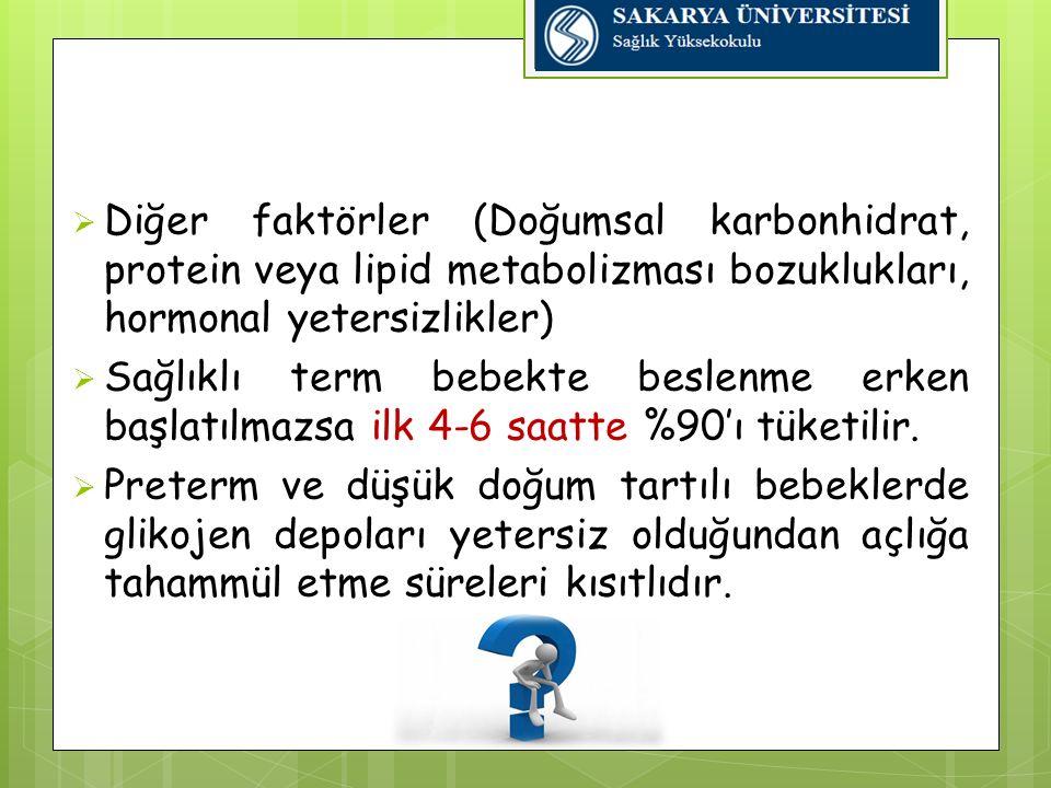 Diğer faktörler (Doğumsal karbonhidrat, protein veya lipid metabolizması bozuklukları, hormonal yetersizlikler)