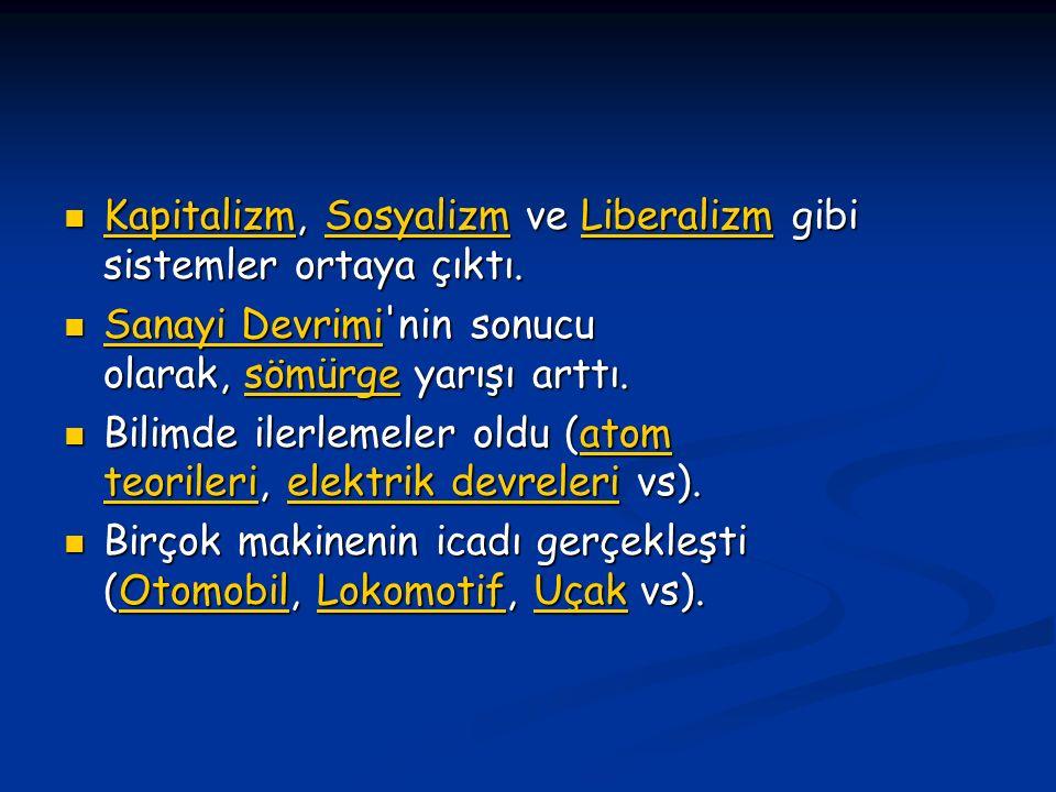 Kapitalizm, Sosyalizm ve Liberalizm gibi sistemler ortaya çıktı.