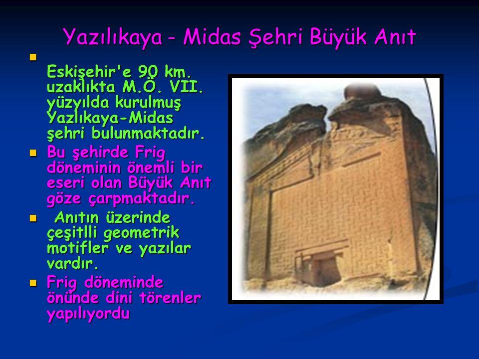 Yazılıkaya - Midas Şehri Büyük Anıt