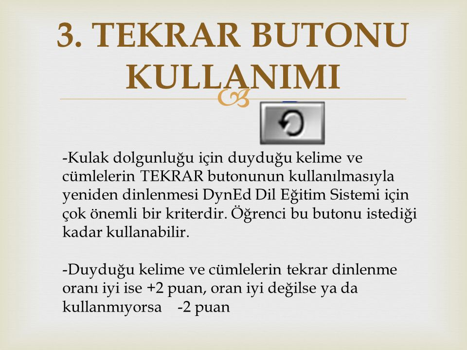 3. TEKRAR BUTONU KULLANIMI