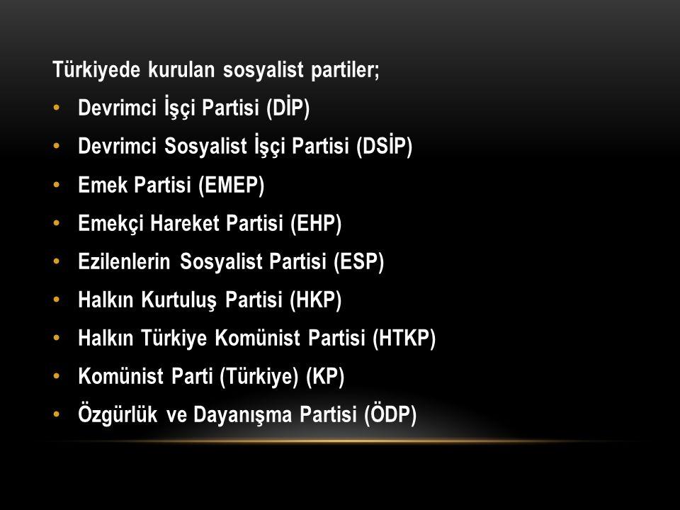 Türkiyede kurulan sosyalist partiler;