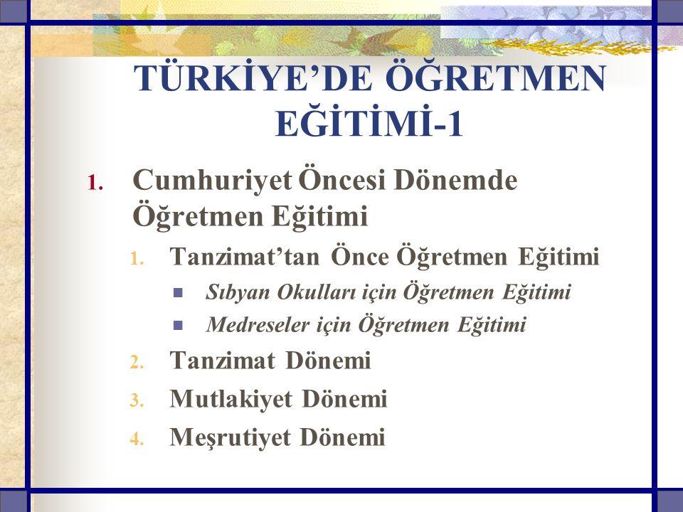TÜRKİYE'DE ÖĞRETMEN EĞİTİMİ-1