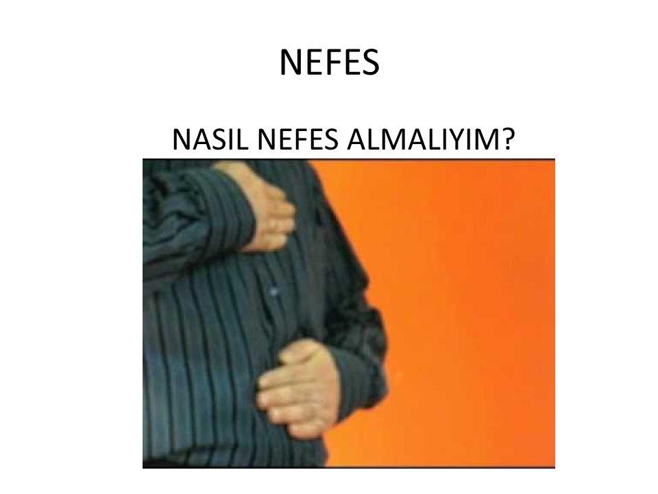 NEFES NASIL NEFES ALMALIYIM