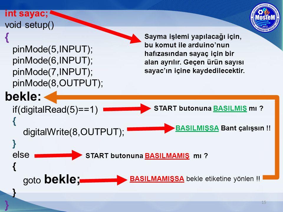 int sayac; void setup() { pinMode(5,INPUT);
