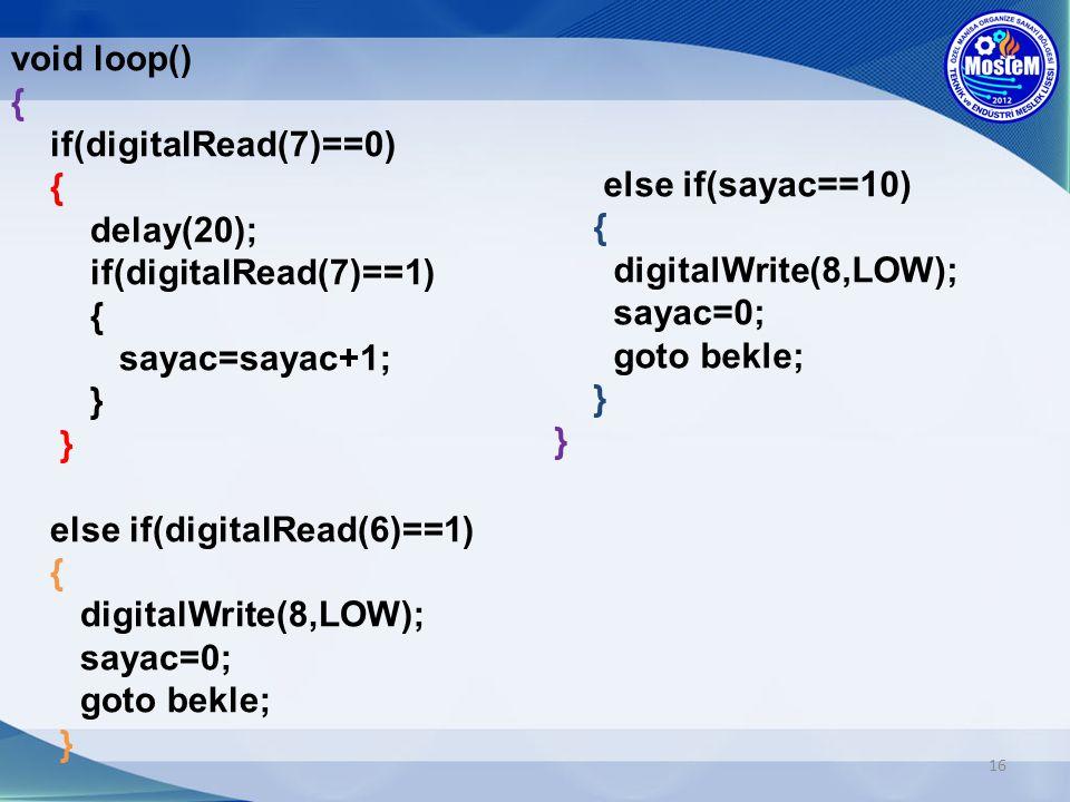 else if(sayac==10) { digitalWrite(8,LOW); sayac=0; goto bekle; } }