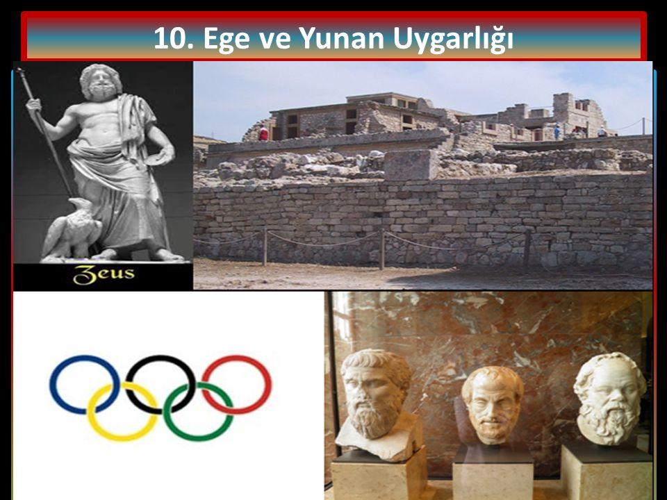 10. Ege ve Yunan Uygarlığı