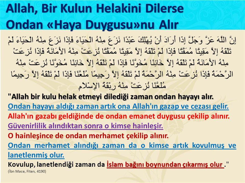 Allah, Bir Kulun Helakini Dilerse Ondan «Haya Duygusu»nu Alır