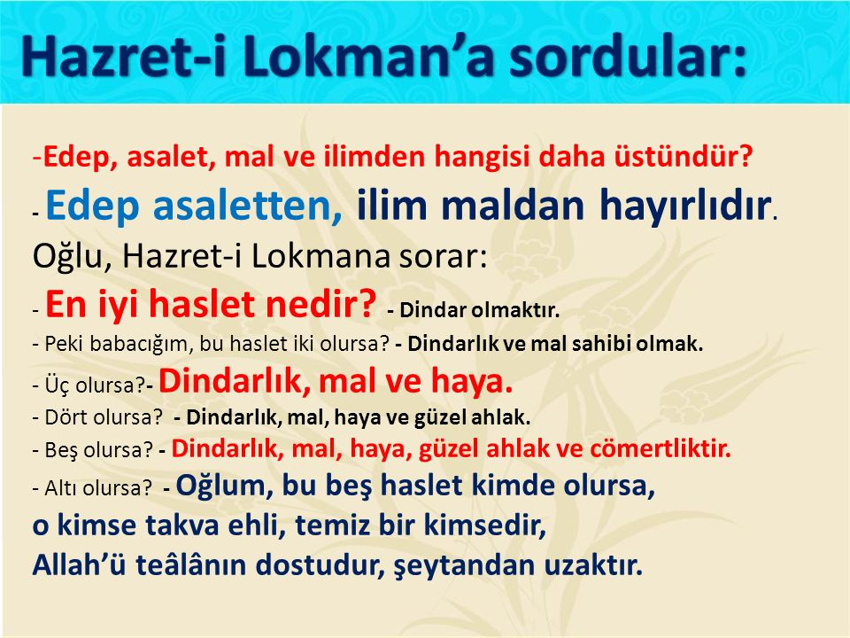 Hazret-i Lokman'a sordular: