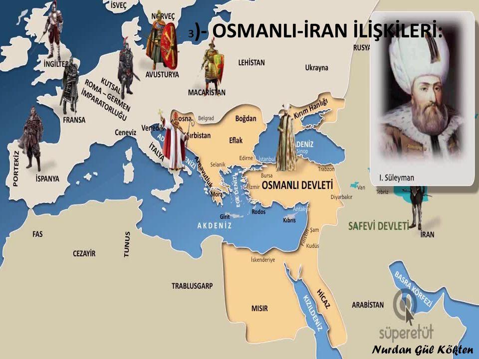 3)- OSMANLI-İRAN İLİŞKİLERİ: