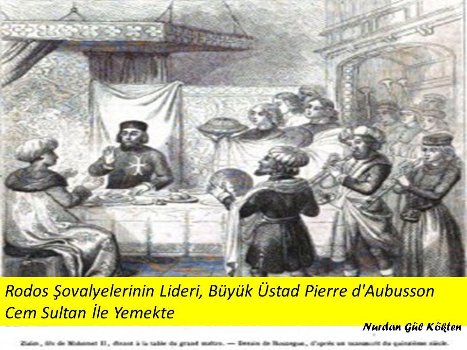 Rodos Şovalyelerinin Lideri, Büyük Üstad Pierre d Aubusson Cem Sultan İle Yemekte