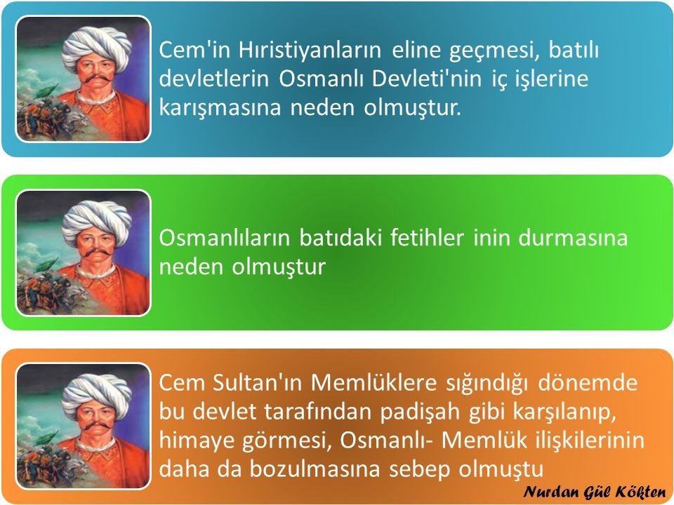 Osmanlıların batıdaki fetihler inin durmasına neden olmuştur