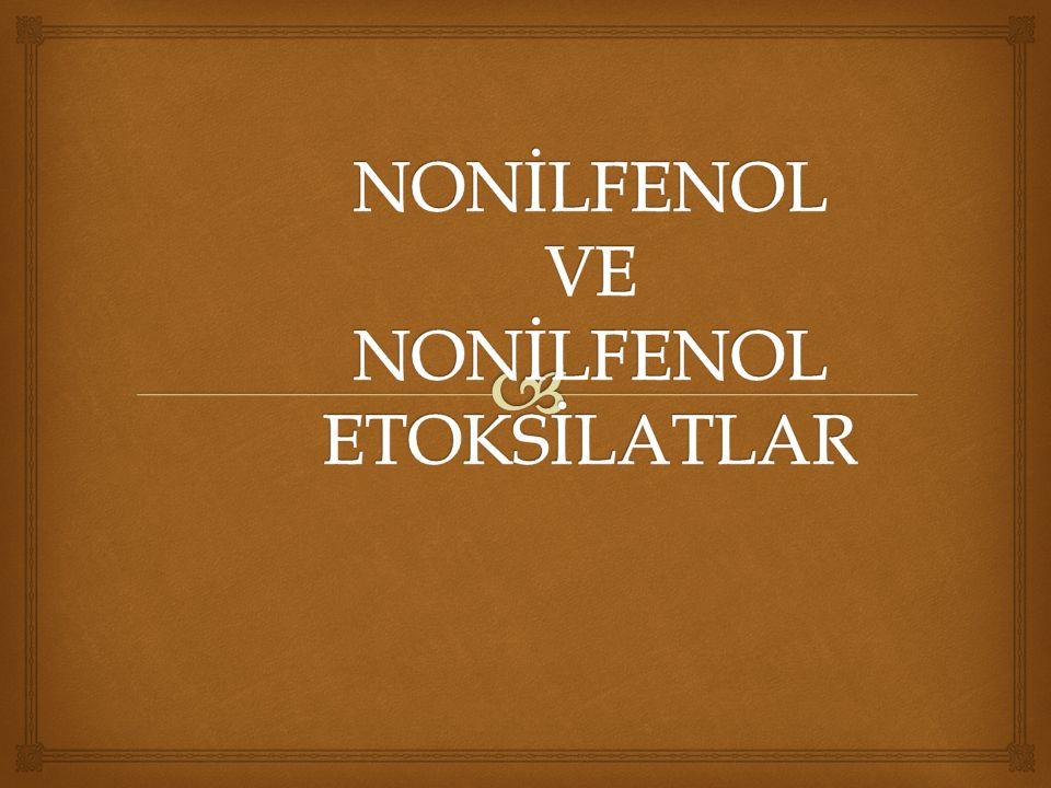 NONİLFENOL VE NONİLFENOL ETOKSİLATLAR