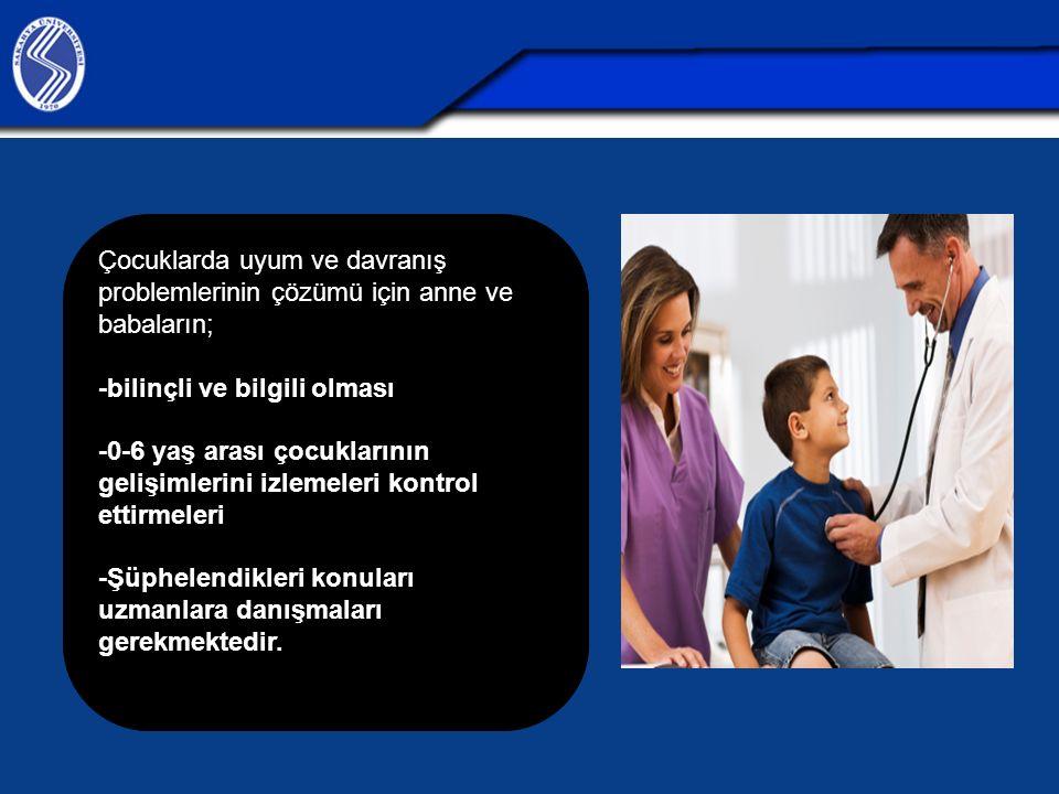 Çocuklarda uyum ve davranış problemlerinin çözümü için anne ve babaların;