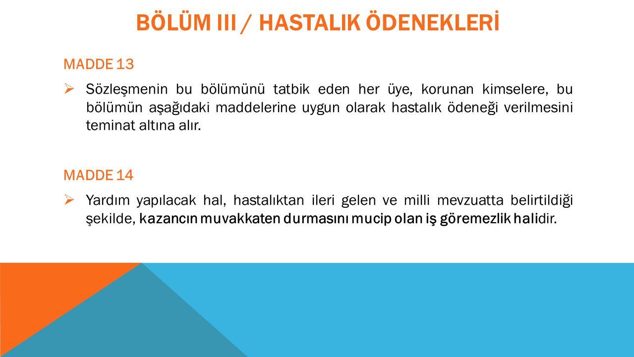 BÖLÜM III / HASTALIK ÖDENEKLERİ