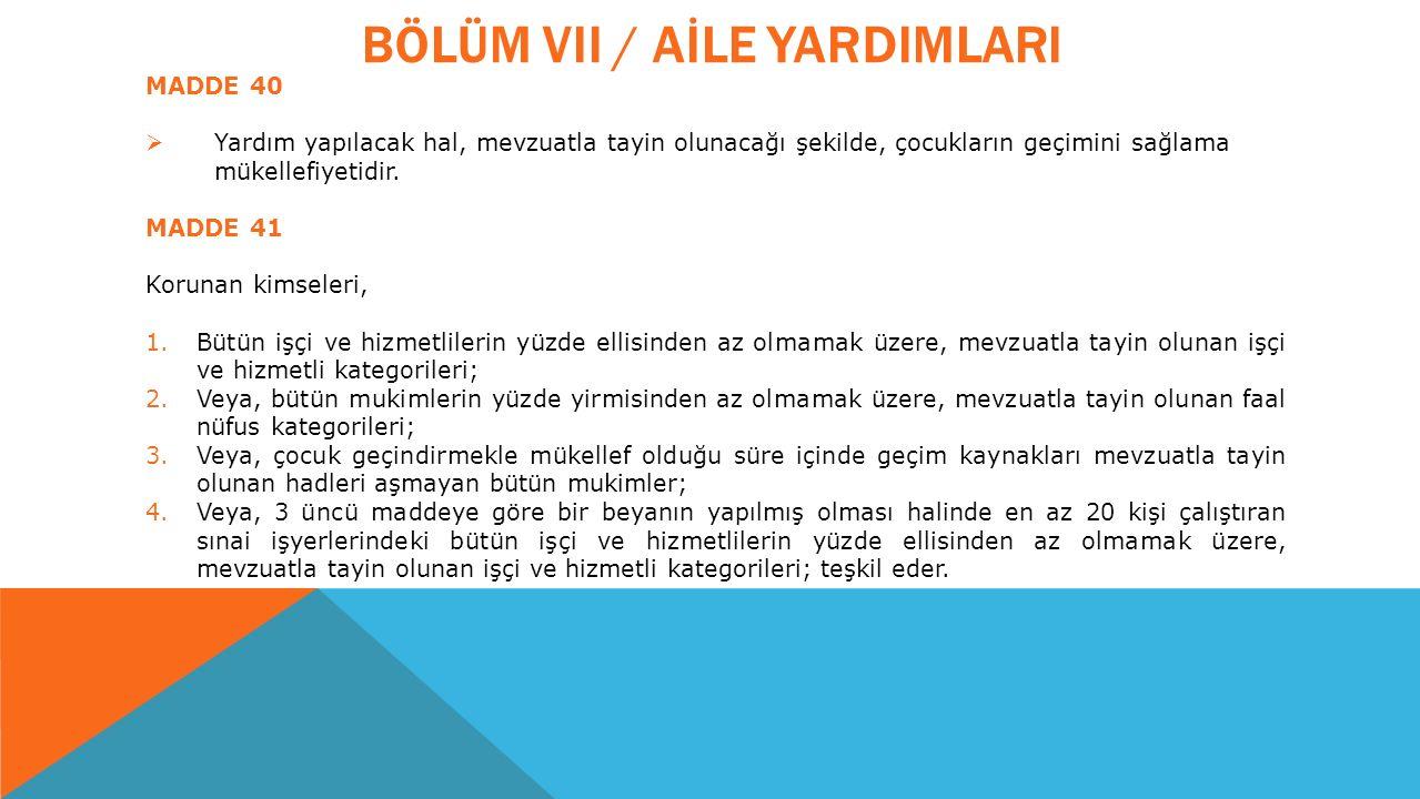 BÖLÜM VII / AİLE YARDIMLARI
