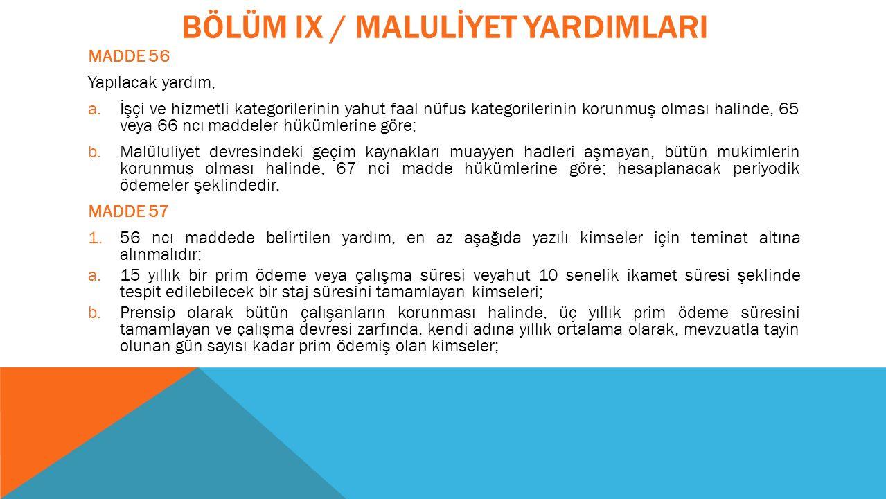 BÖLÜM IX / MALULİYET YARDIMLARI