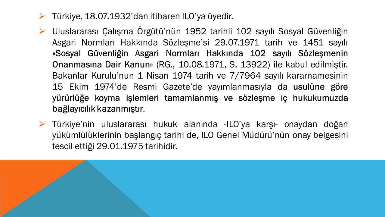 Türkiye, 18.07.1932'dan itibaren ILO'ya üyedir.